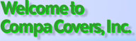 Welcome to Compa Covers, Inc.